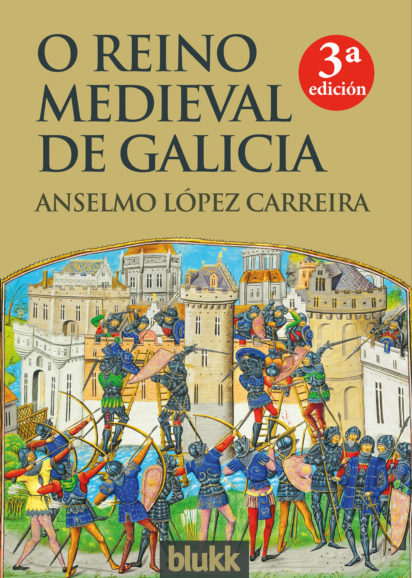 O Reino Medieval de Galicia. Anselmo López Carreira.